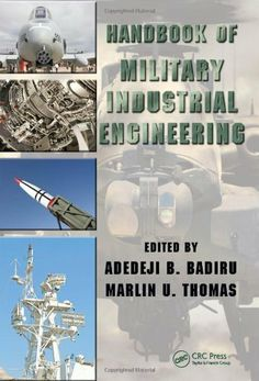 Handbook of Military Industrial Engineering (Industrial Innovation) by Adedeji B. Badiru. $100.72. Series - Industrial Innovation. Publisher: CRC Press (February 25, 2009). 828 pages. Publication: February 25, 2009. Save 25% Off!