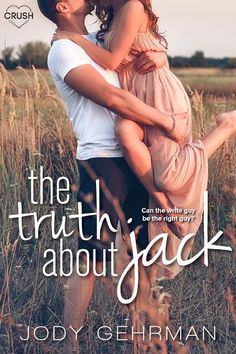 The Truth About Jack by Jody Gehrman • April 14th 2015 • Entangled Crush https://www.goodreads.com/book/show/18806046-the-truth-about-jack