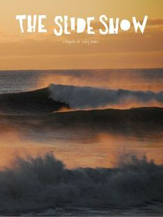 Surf. Magazine. Issue 16. The Slideshow magazine. UNTAMED / PROTECT OUR OCEANS / COSTA RICA / SURFING SWEDEN / SURF GROUPIE?
