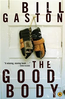 The Good Body by Bill Gaston is on the Canada Reads Top 40 list! Want to see it on the Top 10? Vote now!