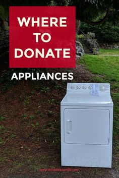 Where to Donate Appliances - Ideas for donating large items from your home