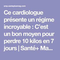 Ce cardiologue présente un régime incroyable : C'est un bon moyen pour perdre 10 kilos en 7 jours   Santé+ Magazine - Le magazine de la santé naturelle