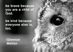 Be Brave. Be Kind. Momastery