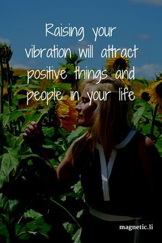 Raising your vibration will attract positive things and people in your life. Read my blog post to find out more