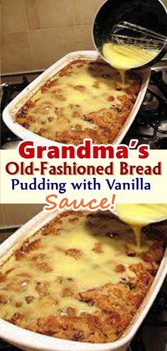 Old-Fashioned Bread Pudding with Vanilla Sauce! -Grandma's Old-Fashioned Bread Pudding with Vanilla Sauce! - Grandma's Old Fashioned Bread Pudding with Vanilla Sauce 13 Desserts, Pudding Desserts, Healthy Dessert Recipes, Delicious Desserts, Yummy Food, Yummy Yummy, Healthy Meals, Sauce Recipes, Gourmet Recipes