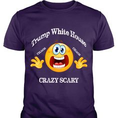 Trump White House Chaos Crazy Scary T-Shirt, Hoodie and Sweatshirt. T-Shirts and Hoodies Printed and Designed in USA - Limited Edition - Exclusively Online!