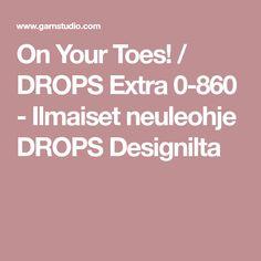 On Your Toes! / DROPS Extra 0-860 - Ilmaiset neuleohje DROPS Designilta