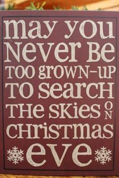 Christmas DIY: I still watch the sk I still watch the sky every Christmas Eve ; Merry Little Christmas, Noel Christmas, Christmas Quotes, Christmas Signs, Country Christmas, Christmas Projects, All Things Christmas, Winter Christmas, Christmas Decorations
