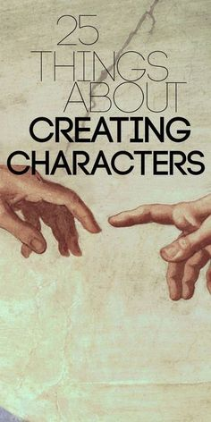 As a writer, creating characters is probably the most important thing you do. Get it wrong, and the story will be wrong no matter how well plotted. Here are 25 things to know.