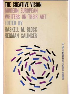 The Creative Vision Modern European Writers on Their Art by Haskell M. Block and Herman Salinger (editors). Grove Press, 1960. Evergreen paperback. Cover by Roy Kuhlman. www.roykuhlman.com