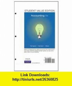 Accounting, Chapters 1-23, Student Value Edition and MyAccountingLab Course Student Access Code Card Package (8th Edition) (9780132689311) Charles T. Horngren, Walter T. Harrison, M. Suzanne Oliver , ISBN-10: 0132689316  , ISBN-13: 978-0132689311 ,  , tutorials , pdf , ebook , torrent , downloads , rapidshare , filesonic , hotfile , megaupload , fileserve