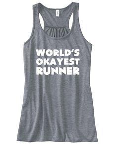 World's Okayest Runner Shirt For Girls.  Motivational Running Tank Top.