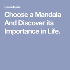 Choose a Mandala And Discover its Importance in Life.