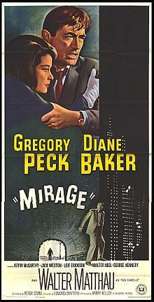 Mirage is a 1965 thriller directed by Edward Dmytryk from a script by Peter Stone (based on a book by Howard Fast), starring Gregory Peck, Diane Baker, Walter Matthau, and Kevin McCarthy, and released by Universal Pictures.