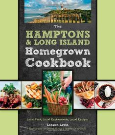 The Hamptons and Long Island Homegrown Cookbook: Local Food, Local Restaurants, Local Recipes (Homegrown Cookbooks) by Leeann Lavin http://www.amazon.com/dp/0760337578/ref=cm_sw_r_pi_dp_YoU4ub0CQN67T