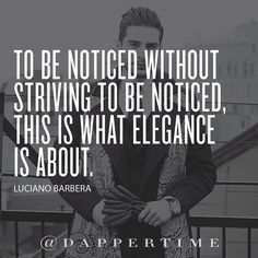 To be noticed without striving to be noticed, this is what elegance is about. But you can help yourself with creating a style, that not loud, but will speak volumes.  Background pic @irstreetstyle  #DapperTime #dapper #menstyle #mensquotes #menswear #menwatches  #menwithstyle #menwithclass #instaquotes #quotes