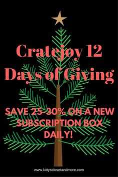 Cratejoy 12 Days of Giving - every day for 12 days starting Dec. 1st, a new subscrioption box is on sale for 24 hours only SAVE 25-30%!! HURRY!