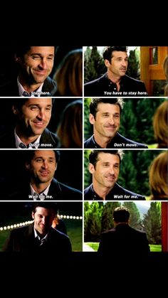 """Stay here, don't move, wait for me."" Derek Shepherd to Meredith Grey, Grey's Anatomy quotes. Anybody else want to start bawling right now?"