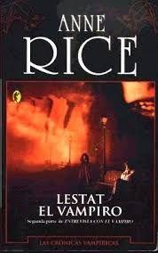 LESTAT EL VAMPIRO - SAGA CRONICAS VAMPIRICAS #02 - Anne Rice #saga #cronicas vampiricas #vampiros #novela #adulto #literatura #reseña #libros #google ##interest #español #blog #pdf #online