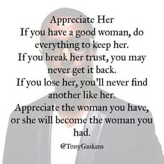 That's why I show her how much I appreciate her everyday!!