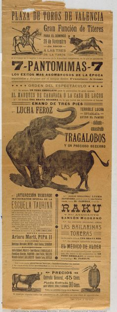 Anónimo. (S. XX)   Plaza de Toros de Valencia [Material gráfico] : Gran función de titeres para el Domingo 28 de Noviembre de 1909 ... — [S.l. : s.n., 1909?] (Valencia : Imp. y Lit. J. Ortega)  1 lám. (cartel) ; 46 x 16 cm