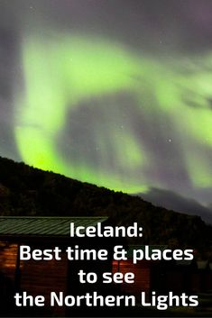Best time to see the northern lights in Iceland