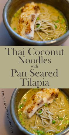 Thai Coconut Noodles with Pan Seared Tilapia - Life Currents
