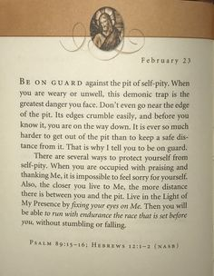 Good morning Stay out of the pit of self pity.... it is much nicer in the warmth of God's Light ~