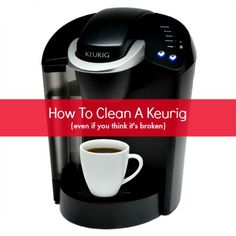 How To Clean A Keurig (even if you think it's broken) - Housewife How-To's®