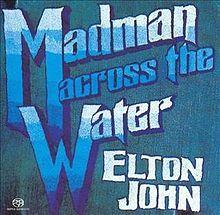 Madman Across the Water - Wikipedia, the free encyclopedia