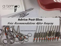 Advice Post-Slice: Voice Recommendations After Surgery — a tempo Voice Center