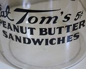 """Very """"RARE"""" 1930'3   """"Eat Tom's  Peanut Butter Sandwiches 5 cents""""  Glass Country Store Jar"""