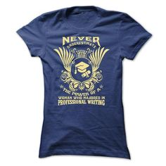 Never Underestimate the power of a woman who majored in Professional Writing T-Shirts, Hoodies, Sweatshirts, Tee Shirts (22.9$ ==► Shopping Now!)