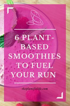 plant-based smoothies for workouts | vegan smoothie recipes | dairy free smoothie recipe | pre-workout smoothie | smoothie for weigh loss | smoothies for runners | how to fuel your run | healthy eating | clean eating | raw vegan smoothies