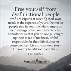 Dysfunctional & toxic people can mess with your head and question your sanity. So for the sake of your mental health work on removing these people from your life and live it the way you want to # wisdomwednesday Quotes To Live By, Me Quotes, Motivational Quotes, Inspirational Quotes, Qoutes, Funny Quotes, Bad Men Quotes, Respect Quotes, Famous Quotes