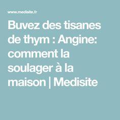 Buvez des tisanes de thym : Angine: comment la soulager à la maison   Medisite