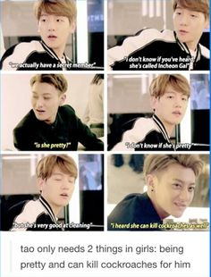 Guess I'm his ideal girl then. Tao hunny I'll kill any bug you need me to...