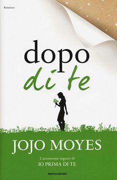 Jojo Moyes, Dopo di te