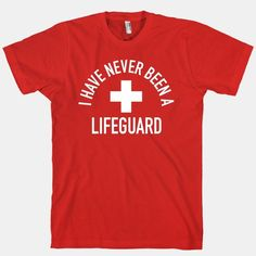 I Have Never Been a Lifeguard and I can't save You if You Jump In!!!