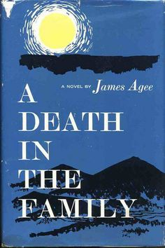 A Death in the Family, James Agee  Agee's only novel is written with tenderness and poetry, and his gentleness towards his characters, not to mention the novel's constant reminder that life must go on, is likely to rub off on just about anyone.