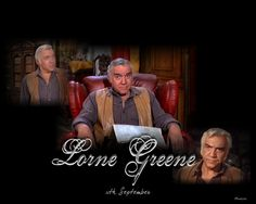 Rip Lorne Greene/ Ben Cartwright
