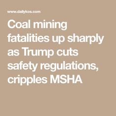 Coal mining fatalities up sharply as Trump cuts safety regulations, cripples MSHA