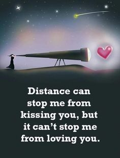 Wedding Quotes : QUOTATION - Image : Quotes Of the day - Description romantic love quotes – distance can't stop me from loving you - love images Sharing Cute Love Quotes, I Miss You Quotes, Love Quotes With Images, Love Quotes For Her, Romantic Love Quotes, Love Yourself Quotes, New Quotes, Quotes For Him, Quotes Inspirational