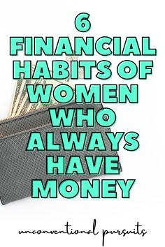 6 specific habits of women who are never broke | millennial personal finance tips | The Unconventional Pursuits Blog | how to stop being broke with habits of women who always have money. millennial personal finance tips #financetips #makemoney #moneymatters