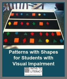 Recognizing and extending patterns with shapes is an important cognitive concept for students who are blind, including those with multiple disabilities. Tactile Activities, Name Activities, Teaching Activities, Activity Games, Cognitive Activities, Multiple Disabilities, Learning Disabilities, Vocational Tasks, Education And Development