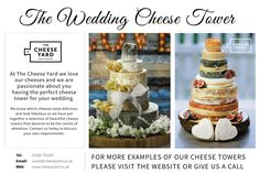 At The Cheese Yard we love our cheeses and we are passionate about you having the perfect cheese tower for your wedding.  Only 5 simple steps to get your own Cheese Tower, and these are not only great for weddings but also for other celebrations, anniversary's, birthdays and even corporate events.   Contact us today to discuss your own requirements.