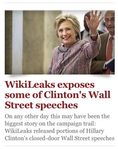 09 Oct. 2016: WikiLeaks exposes some of Clinton's Wall Street speeches / On any other day this may have been the biggest story on the campaign trail: WikiLeaks released portions of Hillary Clinton's closed-door Wall Street speeches