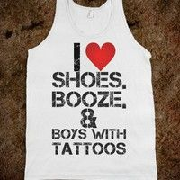 I LOVE SHOES, BOOZE, & BOYS WITH TATTOS