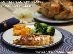 Mustard  and Rosemary  roasted chichen - Paleo mom
