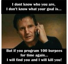 Dear Burpees,  F#!% You.   Sincerely, Everyone